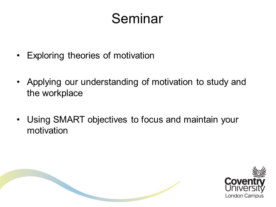 Seminar Exploring theories of motivation