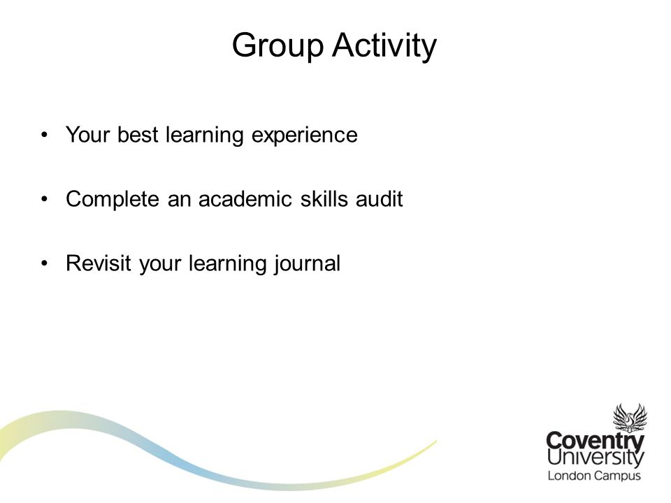 Group Activity Your best learning experience