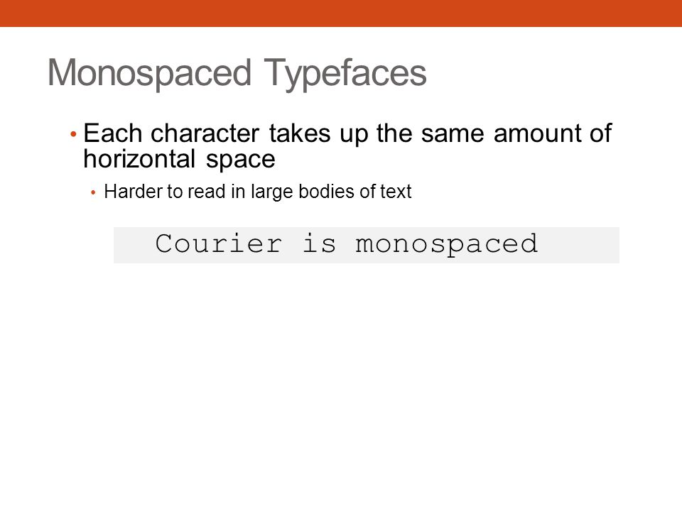 Monospaced Typefaces Courier is monospaced