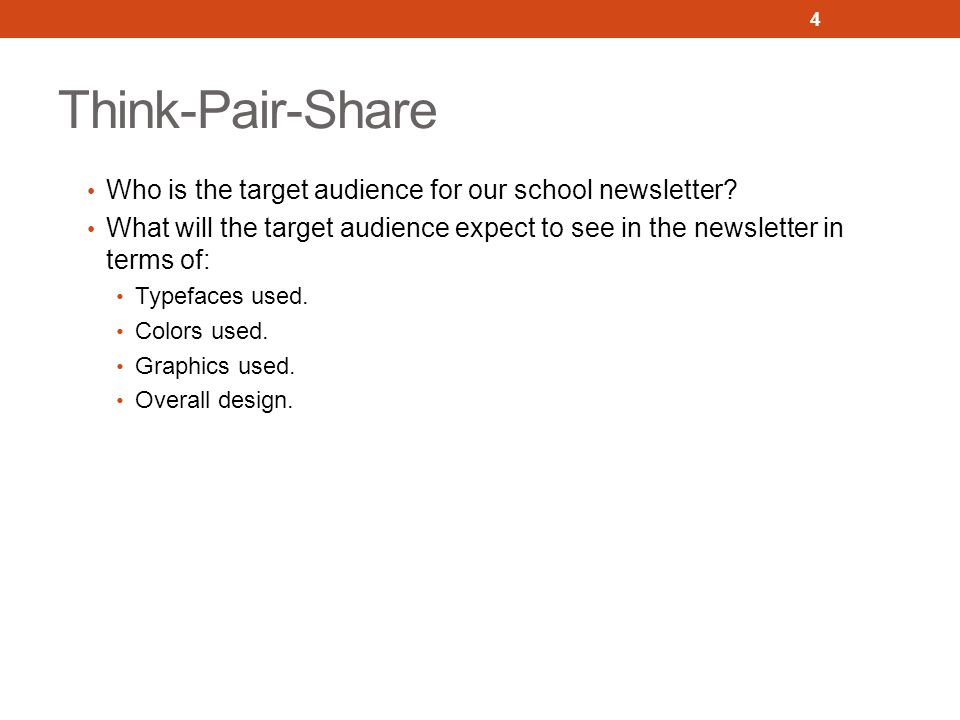 Think-Pair-Share Who is the target audience for our school newsletter