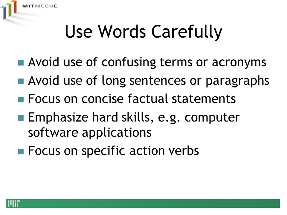 Use Words Carefully Avoid use of confusing terms or acronyms