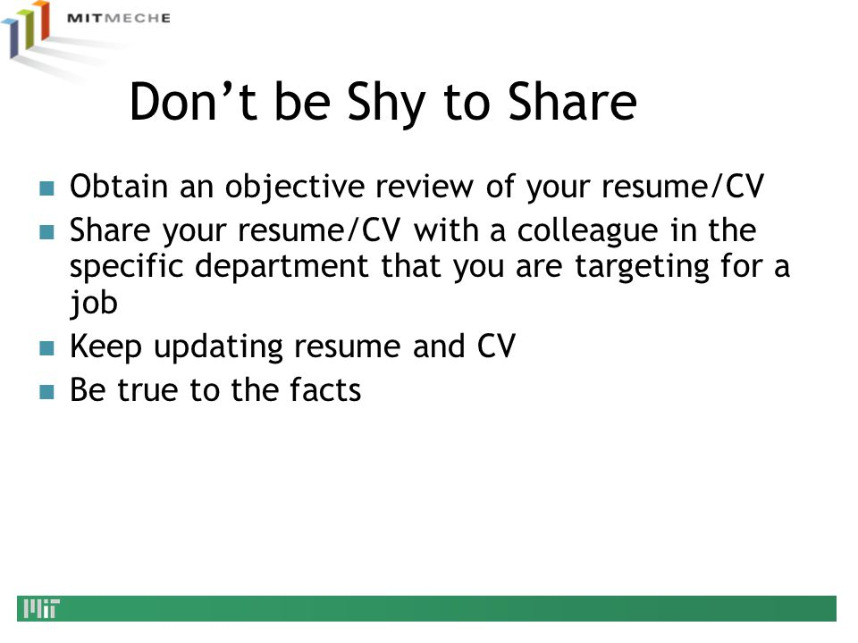 Don't be Shy to Share Obtain an objective review of your resume/CV