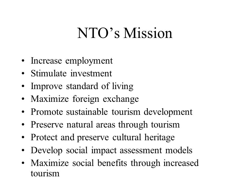 NTO's Mission Increase employment Stimulate investment