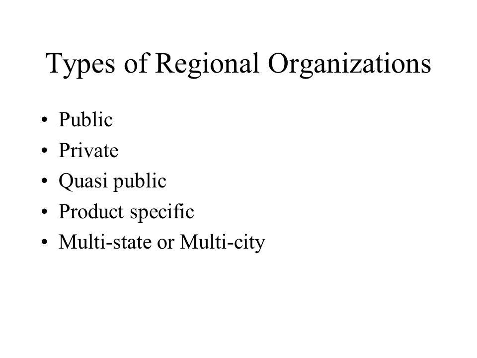 Types of Regional Organizations
