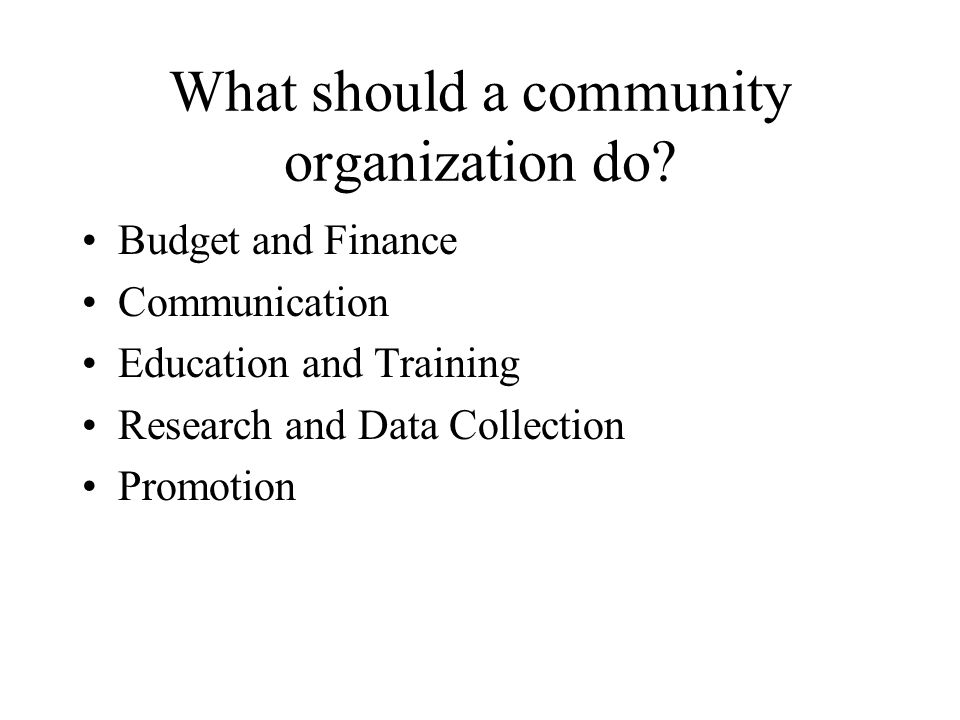 What should a community organization do
