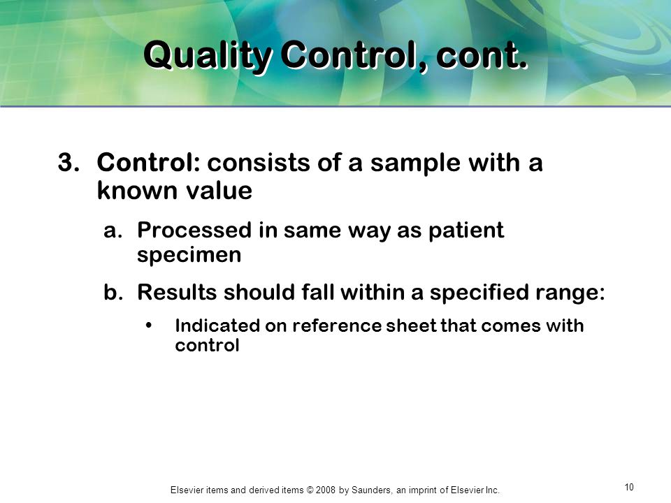 Quality Control, cont. Control: consists of a sample with a known value. Processed in same way as patient specimen.