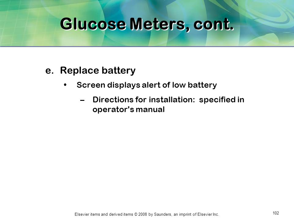 Glucose Meters, cont. Replace battery