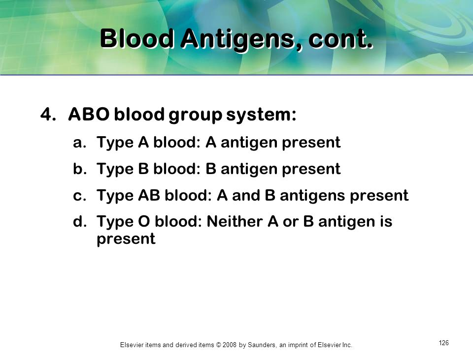 Blood Antigens, cont. ABO blood group system: