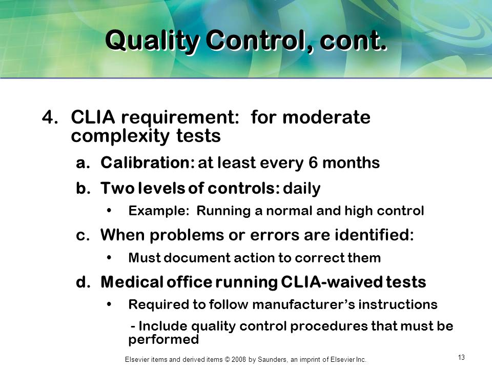 Quality Control, cont. CLIA requirement: for moderate complexity tests