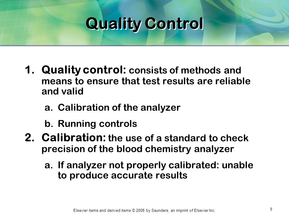 Quality Control Quality control: consists of methods and means to ensure that test results are reliable and valid.