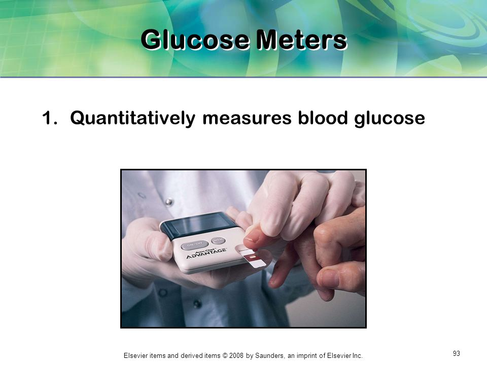 Glucose Meters Quantitatively measures blood glucose