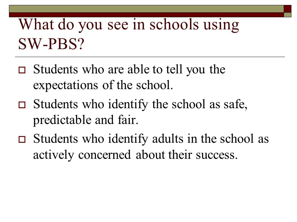 What do you see in schools using SW-PBS