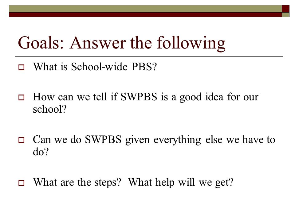 Goals: Answer the following