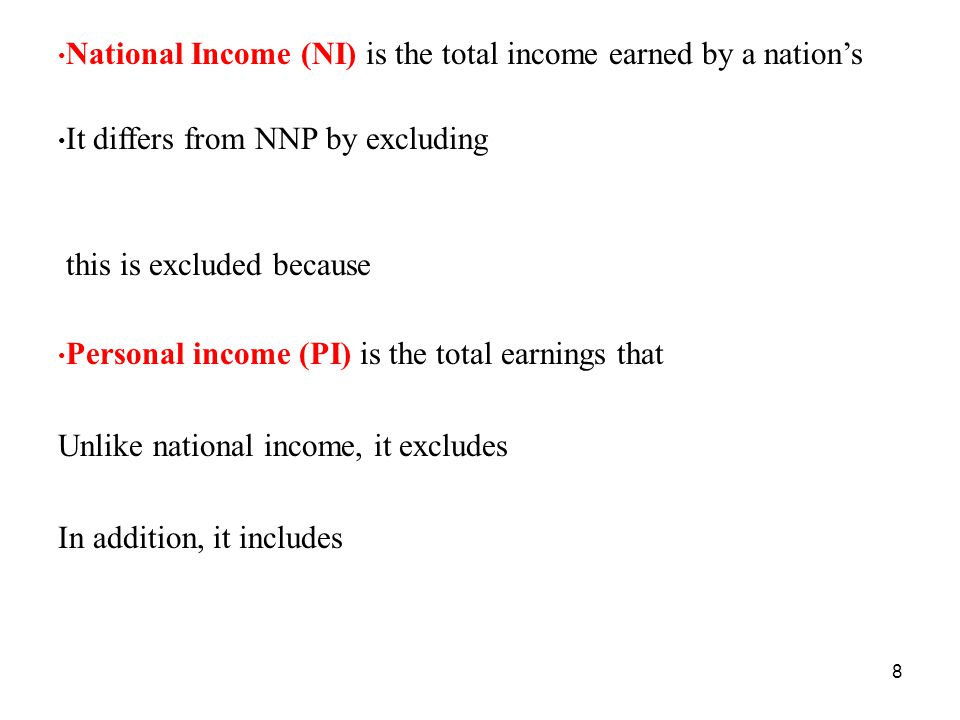 National Income (NI) is the total income earned by a nation's