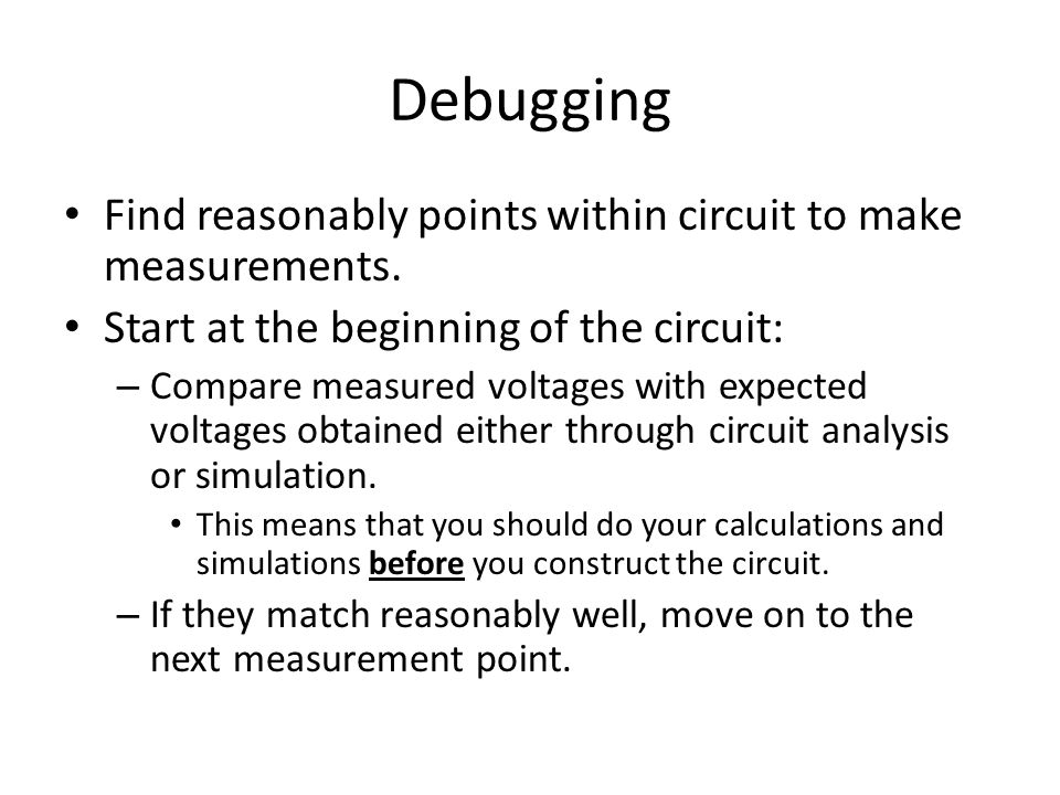 Debugging Find reasonably points within circuit to make measurements.