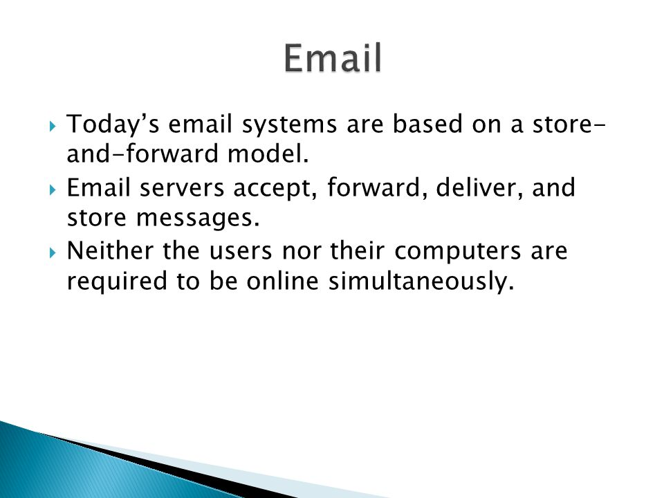 Today's  systems are based on a store- and-forward model.