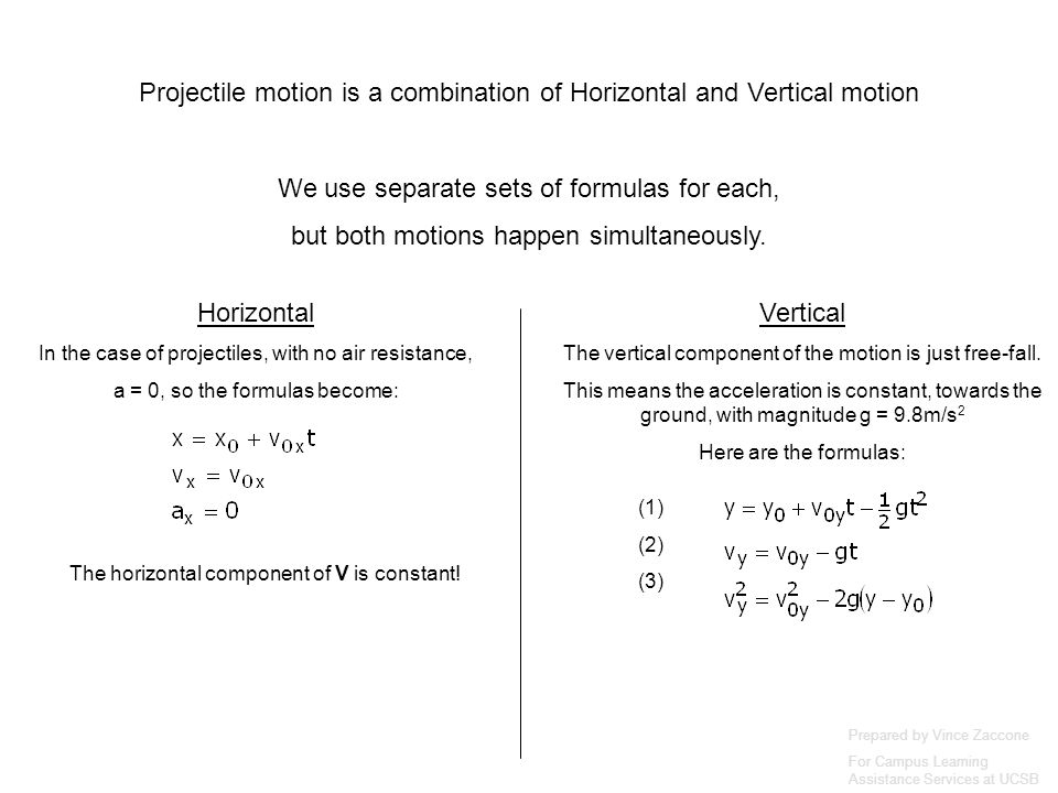 Projectile motion is a combination of Horizontal and Vertical motion