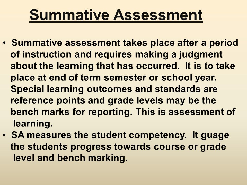 Summative Assessment Summative assessment takes place after a period