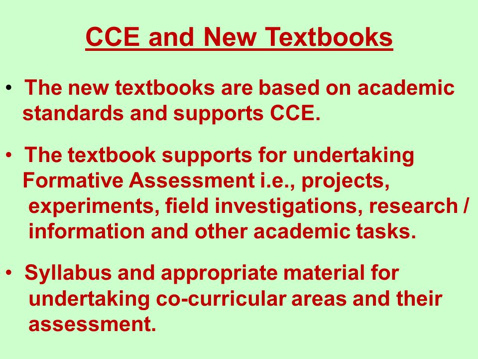CCE and New Textbooks The new textbooks are based on academic