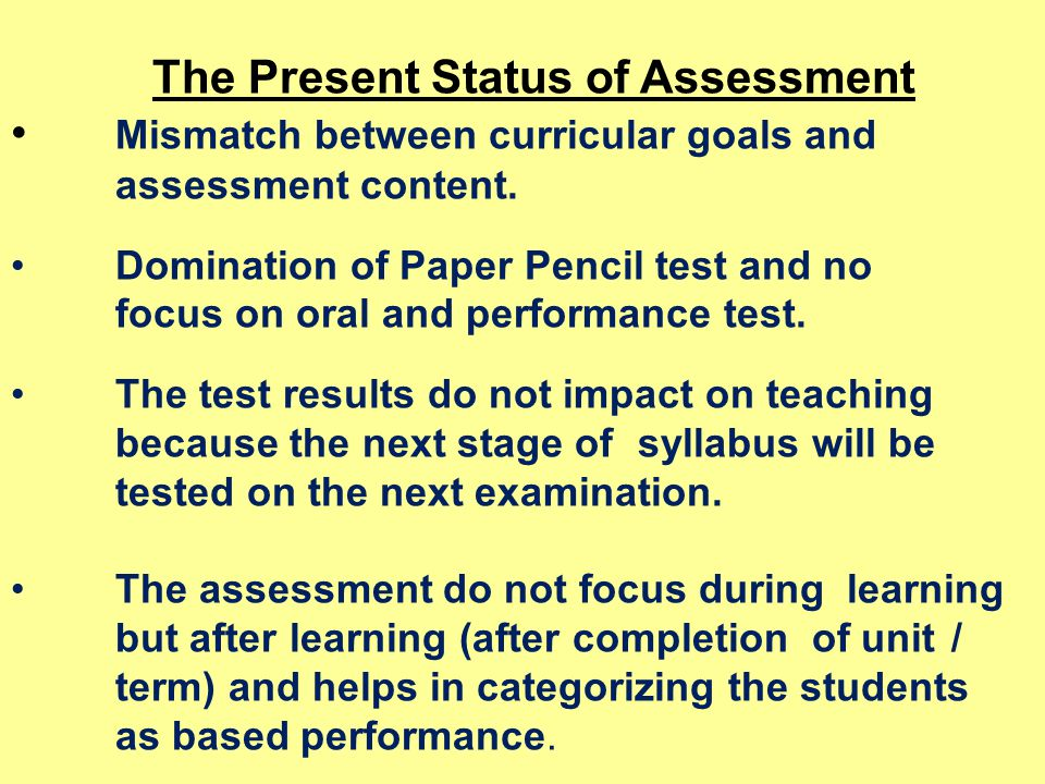 The Present Status of Assessment