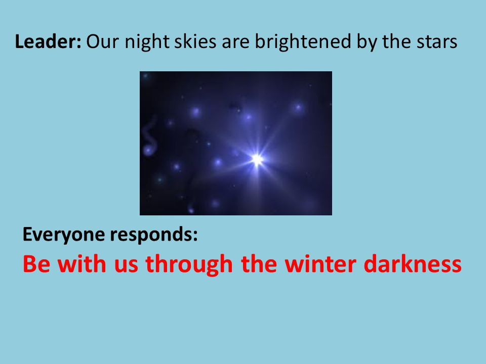 Leader: Our night skies are brightened by the stars