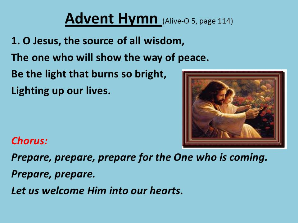 Advent Hymn (Alive-O 5, page 114)