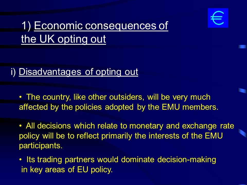 1) Economic consequences of the UK opting out