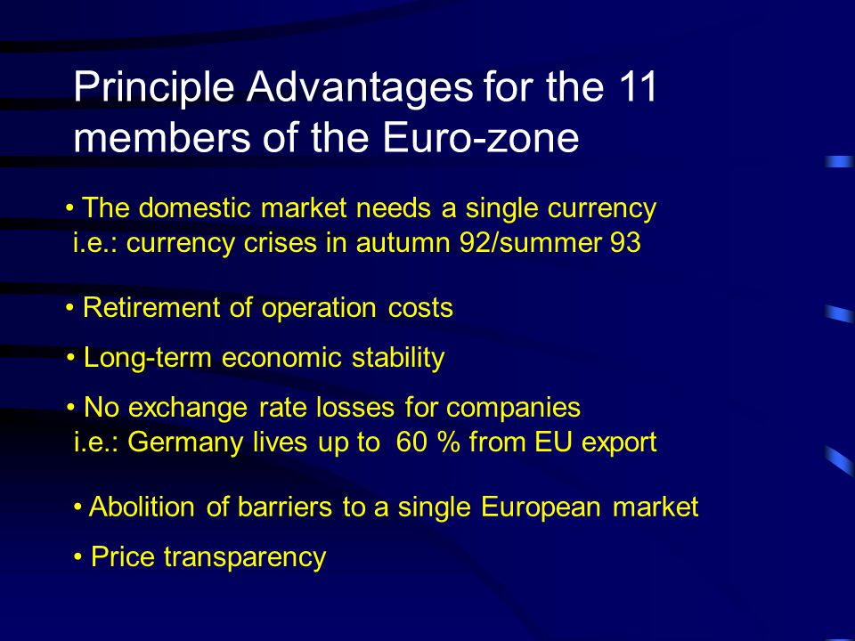 Principle Advantages for the 11 members of the Euro-zone