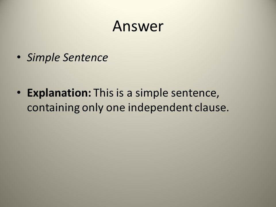 Answer Simple Sentence