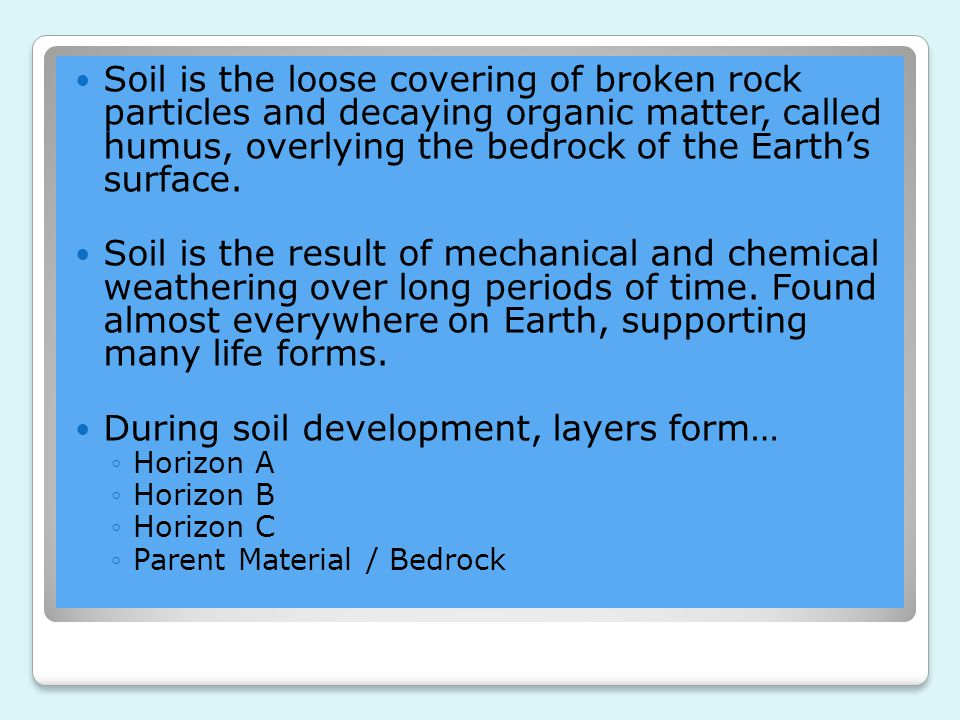 During soil development, layers form…