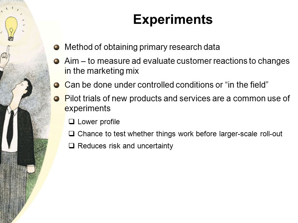 Experiments Method of obtaining primary research data