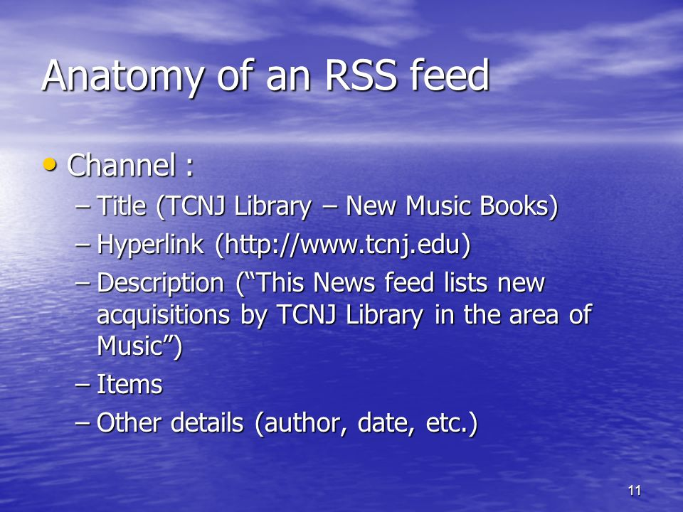 Anatomy of an RSS feed Channel :