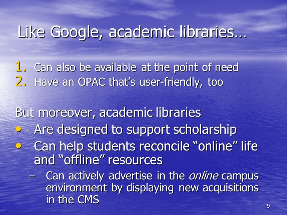 Like Google, academic libraries…