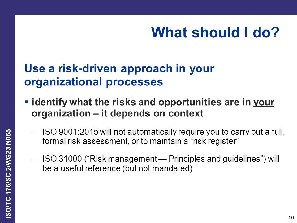What should I do Use a risk-driven approach in your organizational processes.