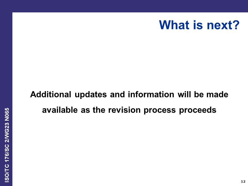 What is next Additional updates and information will be made available as the revision process proceeds.