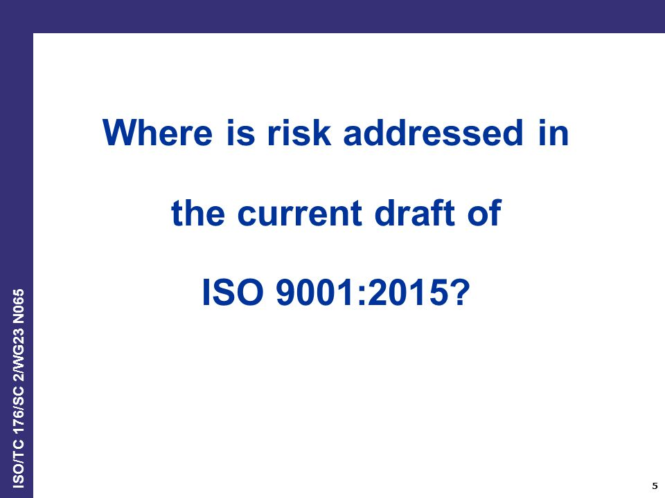 Where is risk addressed in the current draft of ISO 9001:2015