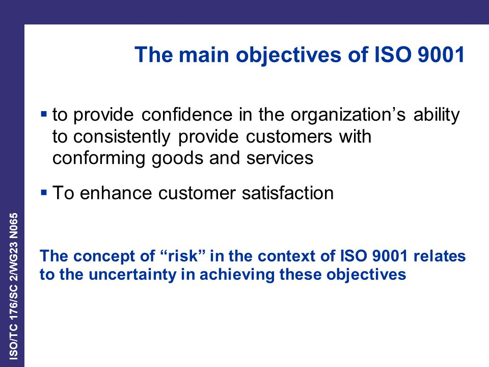 The main objectives of ISO 9001