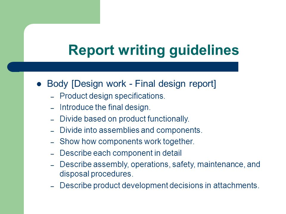 guidelines on writing a report Writing your report, only some of which are cited in the text, so it provides a wider list of readings than you give in your list of references in engineering reports, you always have to provide a list of references in the.