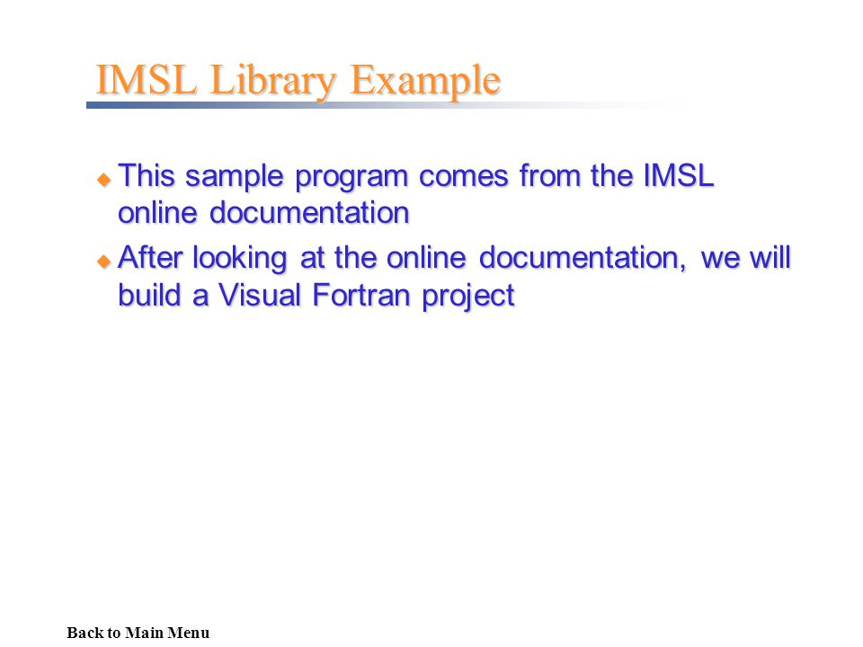 IMSL Library Example This sample program comes from the IMSL online documentation.