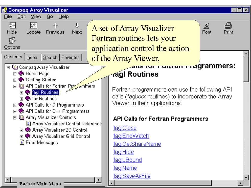A set of Array Visualizer Fortran routines lets your application control the action of the Array Viewer.