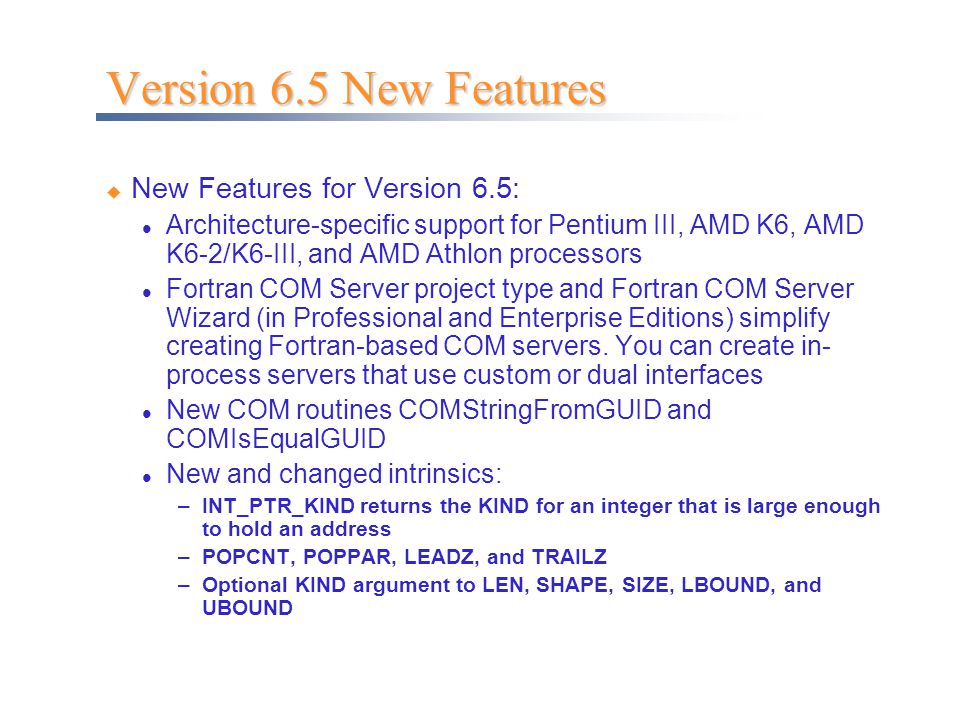 Version 6.5 New Features New Features for Version 6.5: