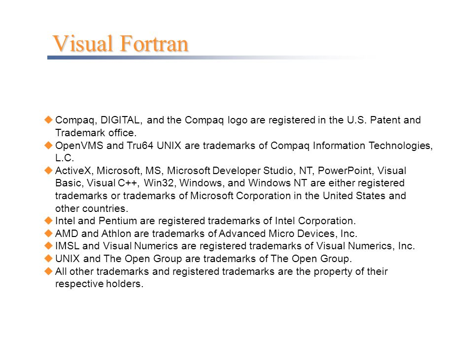 Visual Fortran Compaq, DIGITAL, and the Compaq logo are registered in the U.S. Patent and Trademark office.