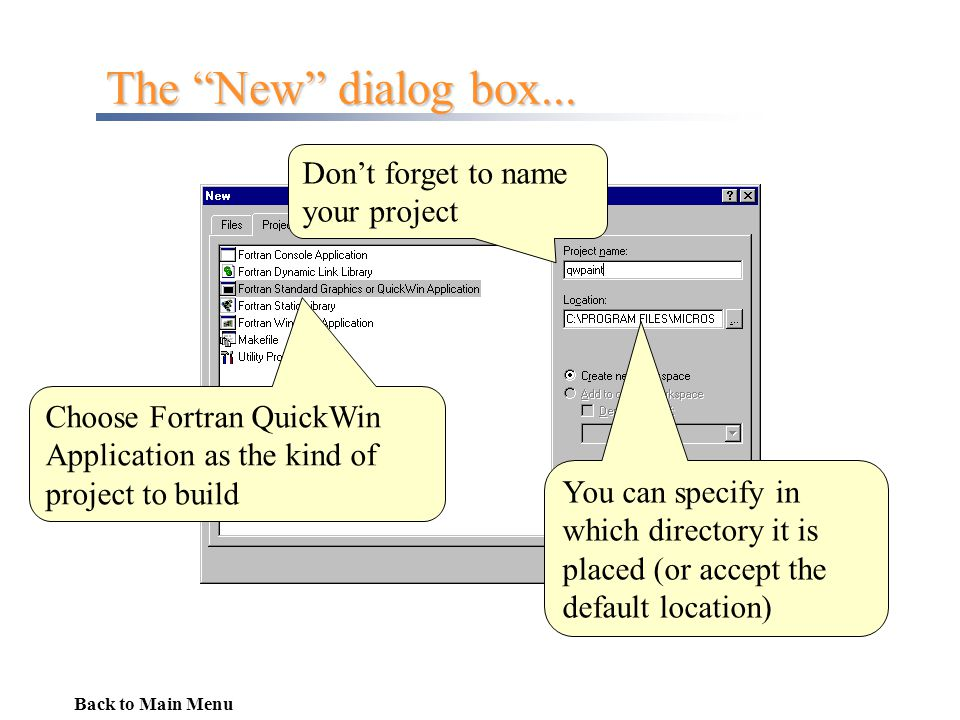 The New dialog box... Don't forget to name your project