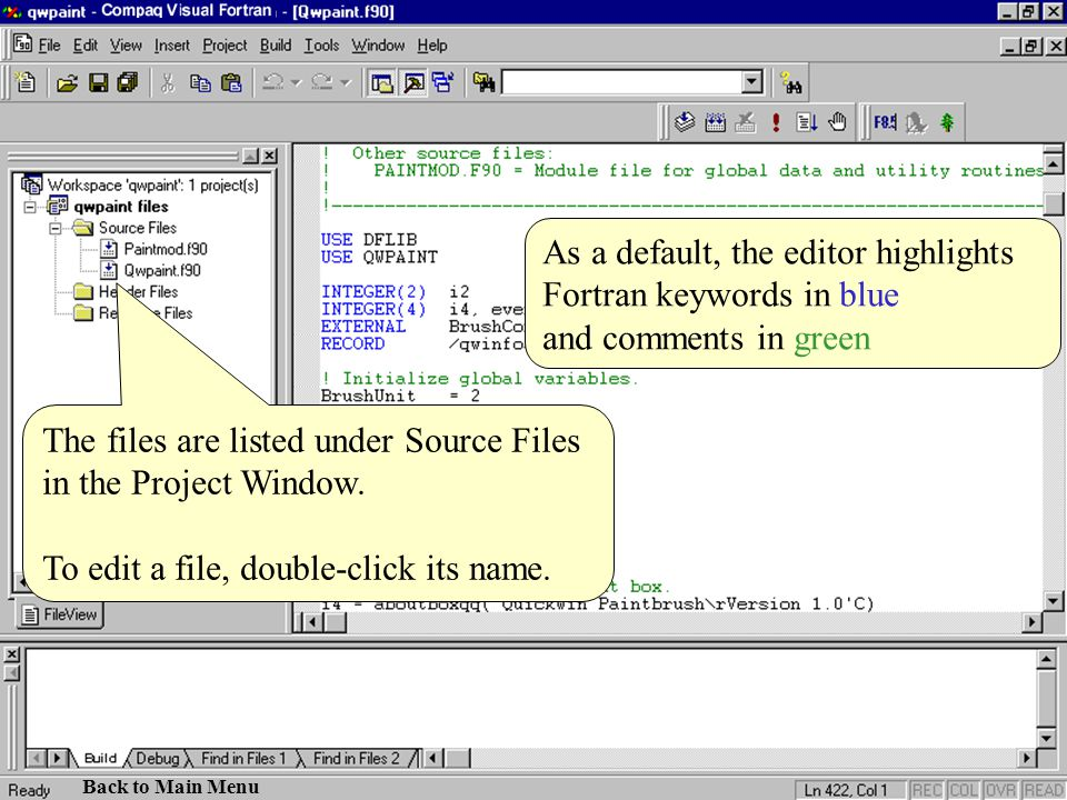 As a default, the editor highlights Fortran keywords in blue