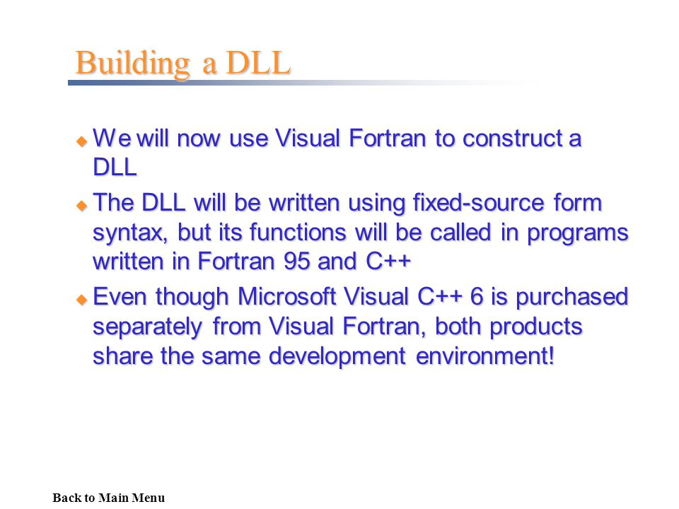 Building a DLL We will now use Visual Fortran to construct a DLL