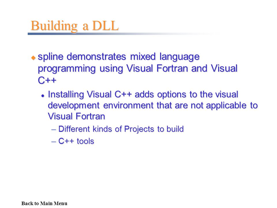 Building a DLL spline demonstrates mixed language programming using Visual Fortran and Visual C++