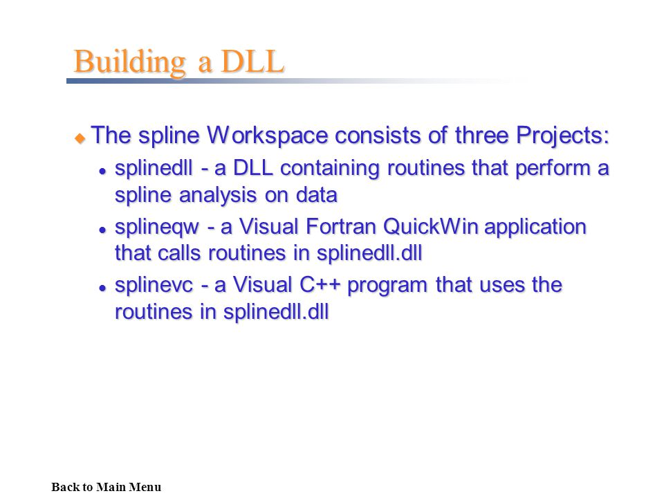 Building a DLL The spline Workspace consists of three Projects: