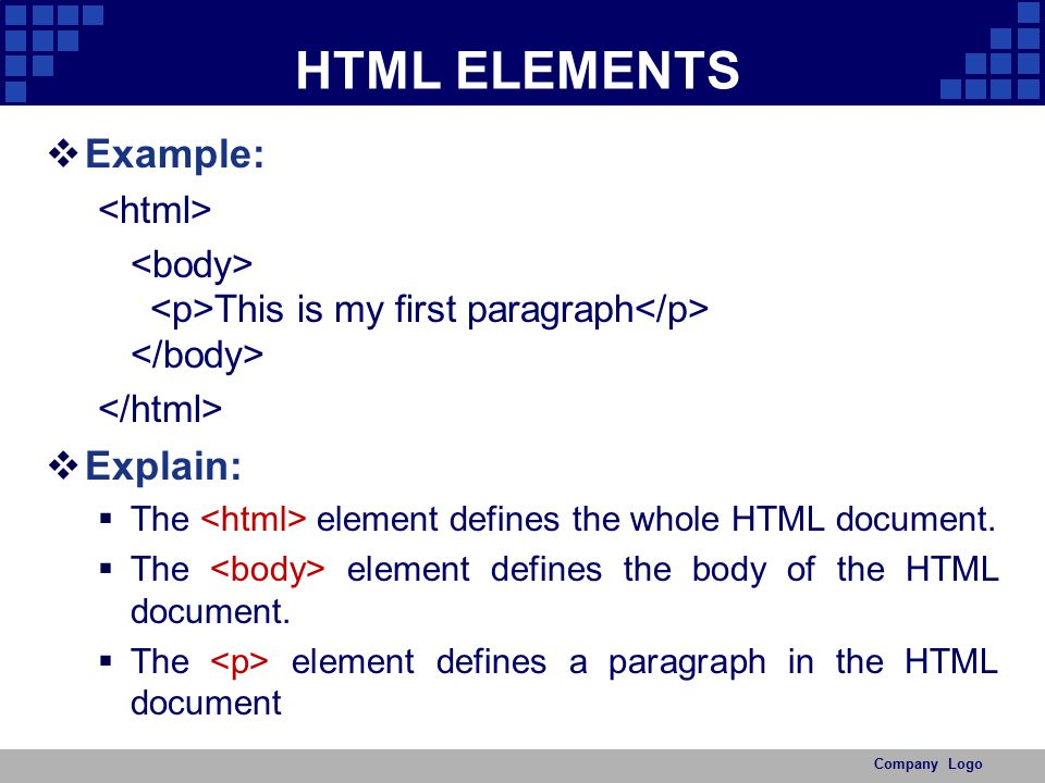HTML ELEMENTS Example: Explain: <html>