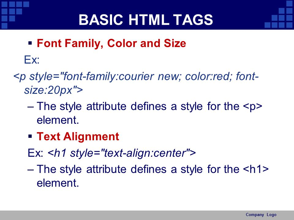 BASIC HTML TAGS Font Family, Color and Size Ex: