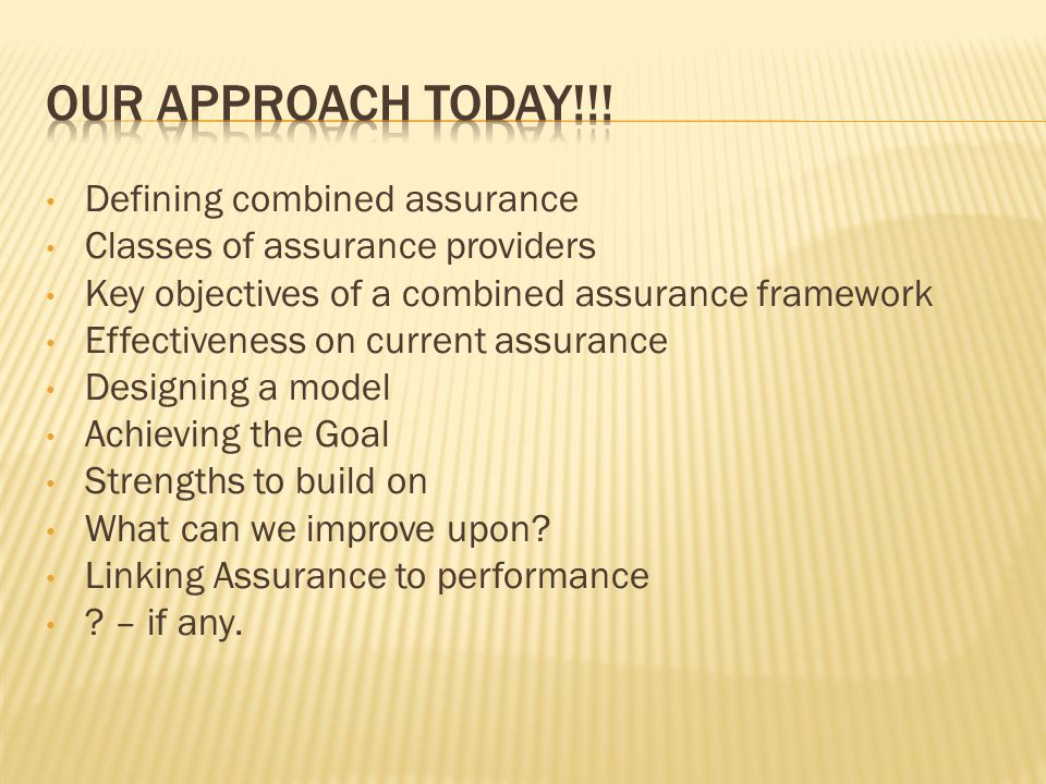 Our Approach Today!!! Defining combined assurance